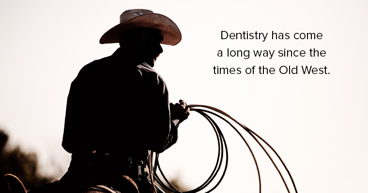 Cowboy days didn't have the best preventative dentistry. Our Wichita comprehensive dentistry can help!