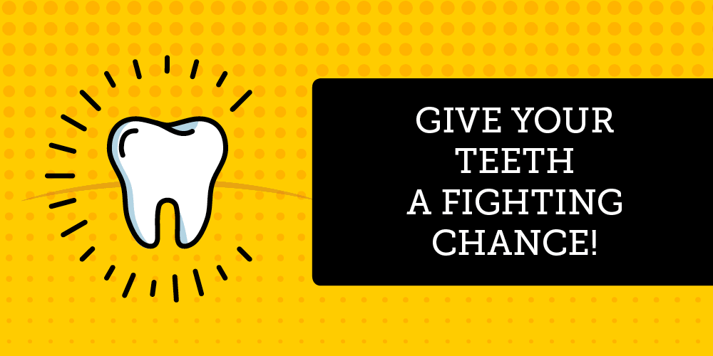 Give your teeth a fighting chance and protect your smile from these dangers.