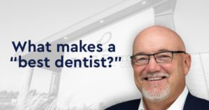"""What makes a """"best dentist?"""""""