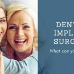 Two women hugging and smiling with captions about Dental Implants Surgery and What can you expect.